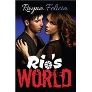 Rio's World by Felicia, Rayna, 9781634497114