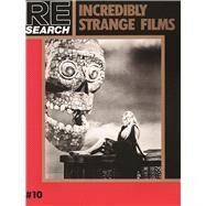 Incredibly Strange Films by Vale, V.; Morton, Jim, 9781889307114