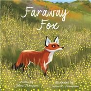 Faraway Fox by Thompson, Jolene; thompson, Justin, 9780544707115