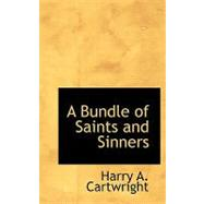 A Bundle of Saints and Sinners by Cartwright, Harry A., 9780554847115