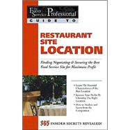 Food Service Professionals Guide to Restaurant Site Location : Finding Negotiating and Securing the Best Food Service Site for Maximum Profit by ARDUSER LORA, 9780910627115