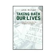 Taking Back Our Lives: A Call to Action for the Feminist Movement by Russo,Ann, 9780415927116