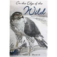 On the Edge of the Wild by Bodio, Stephen; Lee, Paula Young, 9781629147116