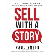 Sell With a Story by Smith, Paul; Weinberg, Mike, 9780814437117