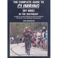 Complete Guide to Climbing (By Bike) in the Southeast by Summerson, John, 9780979257117