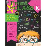 Front of the Class, Grade K by Thinking Kids; Carson-Dellosa Publishing Company, Inc., 9781483827117