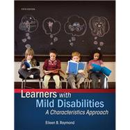 Learners with Mild Disabilities A Characteristics Approach, Enhanced Pearson eText with Loose-Leaf Version -- Access Card Package by Raymond, Eileen B., 9780133827118