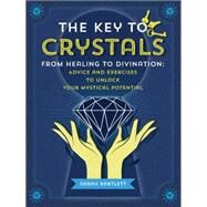 The Key to Crystals by Bartlett, Sarah, 9781592337118