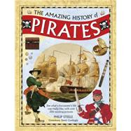 The Amazing History of Pirates by Steele, Philip; Cordingly, David, 9781861477118