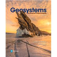 Geosystems An Introduction to Physical Geography by Christopherson, Robert W.; Birkeland, Ginger E., 9780134597119