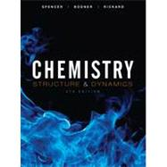 Chemistry: Structure and Dynamics, 5th Edition by James N. Spencer (Franklin and Marshall College); George M. Bodner (Purdue Univ.); Lyman H. Rickard (Millersville Univ.), 9780470587119