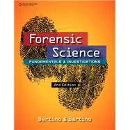 Forensic Science Fundamentals and Investigations by Bertino, Anthony J.; Bertino, Patricia, 9781305077119