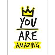 You Are Amazing by Andrews McMeel Publishing, 9781449487119