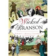 Wicked Branson by Underwood, Edward L.; Underwood, Karen J.; Pinney, John (CON), 9781467137119