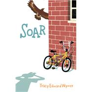 Soar by Wymer, Tracy Edward, 9781481447119