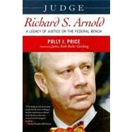 Judge Richard S. Arnold by PRICE, POLLY J.GINSBURG, RUTH BADER, 9781591027119