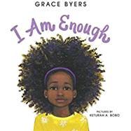 I Am Enough by Byers, Grace; Bobo, Keturah A., 9780062667120