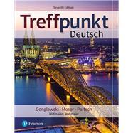 TREFFPUNKT DEUTSCH by Gonglewski, Margaret T.; Moser, Beverly; Partsch, Cornelius, 9780134797120