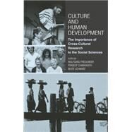Culture and Human Development: The Importance of Cross-Cultural Research for the Social Sciences by Friedlmeier; Wolfgang, 9780415647120