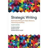 Strategic Writing: Multimedia Writing for Public Relations, Advertising, and More by Marsh; Charles, 9781138037120