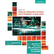 Guide to Parallel Operating Systems with Windows 10 and Linux by Carswell, Ron; Jiang, Shen; Hardee, Mary Ellen; Mehajan, Amita; Touchette, Troy, 9781305107120