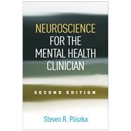 Neuroscience for the Mental Health Clinician, Second Edition by Pliszka, Steven R., 9781462527120