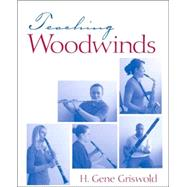 Teaching Woodwinds by Griswold; Harold Gene, 9780131577121