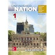 The Unfinished Nation: A Concise History of the American People Volume 1 by Brinkley, Alan, 9781259287121