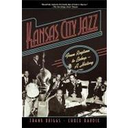Kansas City Jazz From Ragtime to Bebop--A History by Driggs, Frank; Haddix, Chuck, 9780195307122