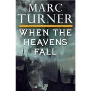When the Heavens Fall The Chronicles of the Exile, Book One by Turner, Marc, 9780765337122
