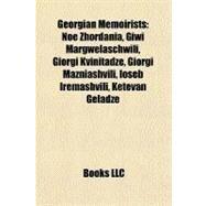 Georgian Memoirists : Noe Zhordania, Giwi Margwelaschwili, Giorgi Kvinitadze, Giorgi Mazniashvili, Ioseb Iremashvili, Ketevan Geladze by , 9781156837122