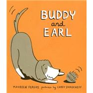 Buddy and Earl by Fergus, Maureen ; Sookocheff, Carey, 9781554987122