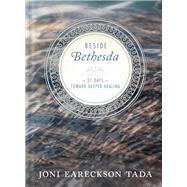 Beside Bethesda by Tada, Joni Eareckson, 9781612917122