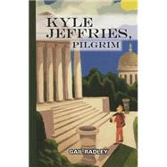 Kyle Jefferies, Pilgrim by Radley, Gail; Burns, Taurus, 9780877437123