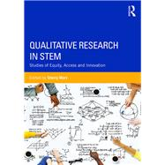 Qualitative Research in STEM: Studies of Equity, Access, and Innovation by Marx; Sherry, 9781138937123