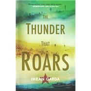 The Thunder That Roars by Garda, Imran, 9781415207123