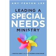 Leading a Special Needs Ministry by Lee, Amy Fenton, 9781433647123