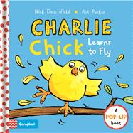 Charlie Chick Learns to Fly by Denchfield, Nick; Parker, Ant, 9781509807123