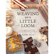 Weaving on a Little Loom by Daly, Fiona, 9781616897123