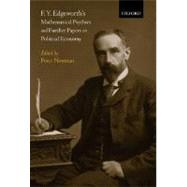 F. Y. Edgeworth's  Mathematical Psychics and Further Papers on Political Economy by Newman, Peter, 9780198287124