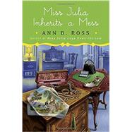 Miss Julia Inherits a Mess by Ross, Ann B., 9780525427124