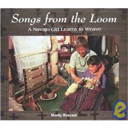 Songs from the Loom by Roessel, Monty, 9780822597124