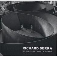 Richard Serra : Sculpture: Forty Years by McShine, Kynaston, 9780870707124