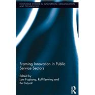 Framing Innovation in Public Service Sectors by R°nning; Rolf, 9781138617124
