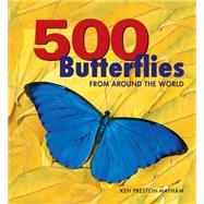 500 Butterflies by Preston-Mafham, Ken, 9781770857124