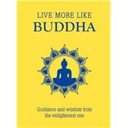 Live More Like Buddha by Summersdale, 9781849537124