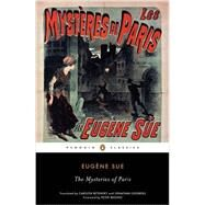 The Mysteries of Paris by Sue, Eugene; Betensky, Carolyn; Loesberg, Jonathan; Brooks, Peter, 9780143107125