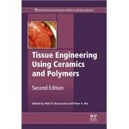 Tissue Engineering Using Ceramics and Polymers by Boccaccini; Ma, 9780857097125
