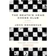The Death's Head Chess Club A Novel by Donoghue, John, 9781250097125