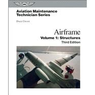 Aviation Maintenance Technician: Airframe, Volume 1 Structures by Crane, Dale, 9781560277125